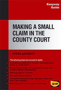 Making A Small Claim In The County Court: Easyway Guides by Jarrett, Peter