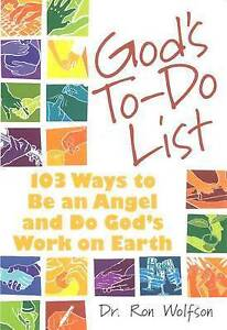 God'S To Do List: 103 Ways to Be an Angel and Do God's Work on Earth,Dr Ron Wolf