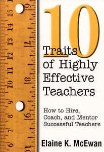 Ten Traits of Highly Effective Teachers: How to Hire, Coach, and-ExLibrary