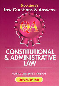 BLACKSTONE'S LAW QUESTIONS & ANSWERS: CONSTITUTIONAL & ADMINISTRATIVE LAW., Clem