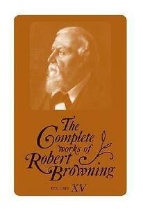 The Complete Works of Robert Browning: Volume 15, Browning, Robert, Used; Very G