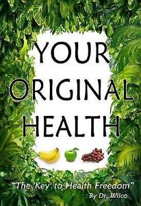 Your-Original-Health-The-Key-to-Health-Freedom-by-Dr-Wilco-Hermans