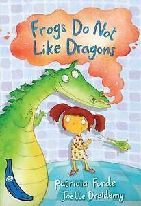 Frogs Do Not Like Dragons (Blue Bananas), New, Patricia Forde Book