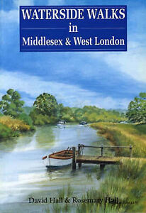 Waterside Walks in Middlesex and West London, David Hall, Rosemary Hall