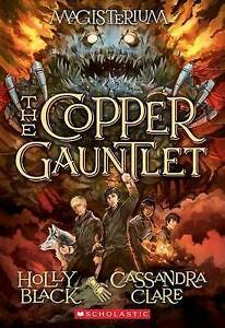 The Copper Gauntlet by Holly Black, Cassandra Clare NEW BOOK 9780545522298