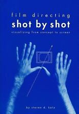 Film Directing Shot by Shot : Visualizing from Concept to Screen by Steven...