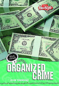 True Crime: Organized Crime (Raintree freestyle) by Townsend, John Rowe