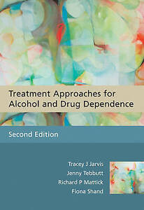 TREATMENT APPROACHES FOR ALCOHOL AND DRUG DEPENDENCE. Jarvis