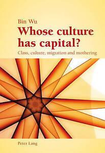 Whose Culture Has Capital? Wu  Bin 9783034306058