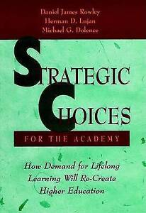 Strategic Choices for the Academy: How Demand for Lifelong Learning Will Recreat