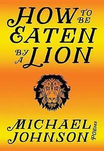 How to be Eaten by a Lion by Johnson, Michael | Paperback Book | 9780889713185 |