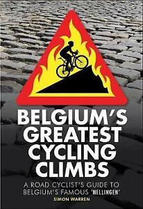 """Belgium's Greatest Cycling Climbs: A Road Cyclist's Guide to Belgium's Famous """"H"""
