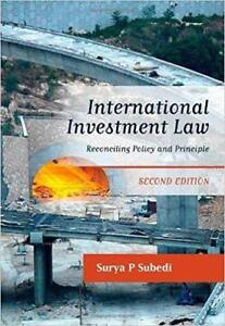 International Investment Law Reconciling Policy and Principle 2nd Edition