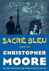 NEW Sacre Bleu: A Comedy d'Art by Christopher Moore