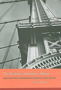 The Realisms of Berenice Abbott: Documentary Photography and Political Action...