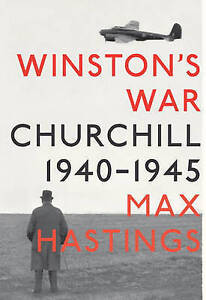 NEW Winston's War: Churchill, 1940-1945 by Max Hastings