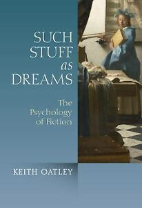 Such-Stuff-as-Dreams-The-Psychology-of-Fiction-by-Keith-Oatley-2011