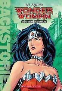 Wonder Woman: Amazon Warrior (Backstories) By Scholastic, Inc. -Paperback