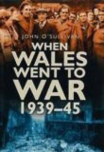 O`Sullivan-When Wales Went To War 1939-45  BOOK NEW