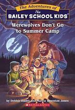 Werewolves Don't Go to Summer Camp Bailey School Kids #2