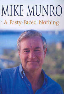Pasty-Faced-Nothing-A-by-Mike-Munro-Hardback-2003