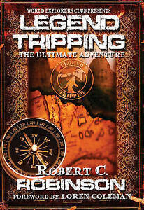 Legend Tripping: The Ultimate Adventure by Robinson, Robert -Paperback