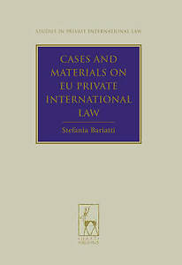 Cases and Materials on EU Private International Law by Stefania Bariatti...