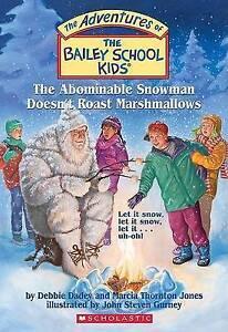 The Bailey School Kids #50: The Abominable Snowman Doesn't Roast Marshmallows: T