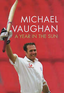 A Year in the Sun by Michael Vaughan (Hardback, 2003)