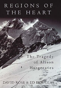 Regions of the Heart: The Triumph And Tragedy of Alison Hargreaves, Douglas, Ed,