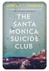 NEW The Santa Monica Suicide Club by Jeremy C. Thomas
