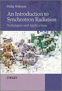 An Introduction to Synchrotron Radiation, Philip Willmott PhD