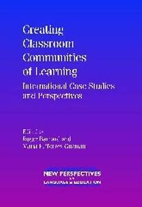 Creating Classroom Communities of Learning: International Case Studies and Persp
