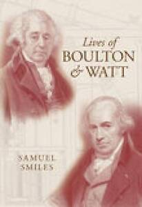 Lives of Boulton and Watt by Samuel Smiles (Paperback, 2007)