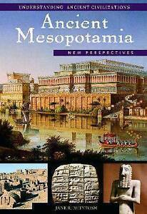 NEW Ancient Mesopotamia: New Perspectives (Understanding Ancient Civilizations)