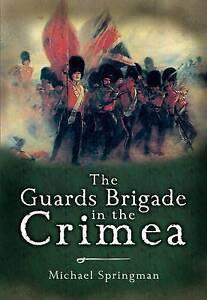 The Guards Brigade in the Crimea, Springman, Michael, New Book