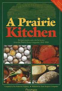 Prairie Kitchen: Recipes, Poems and Colorful Stories from the  Prairie Farmer...