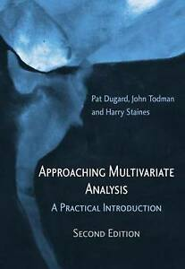 Approaching Multivariate Analysis: A Practical Introduction by Pat Dugard, John