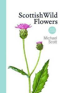 Scottish Wild Flowers, Michael Scott