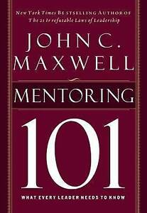 Mentoring 101: What Every Leader Needs to Know by John C. Maxwell (Hardback,...