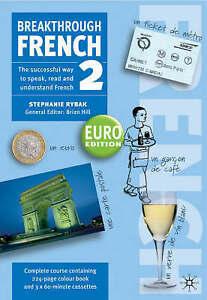 Breakthrough French 2: Euro Edition (Breakthrough S.). Complete Course Containin