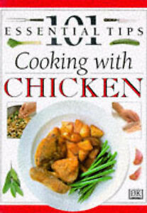 101 ESSENTIAL TIPS: COOKING WITH CHICKEN., Willan, Anne., Very Good Book