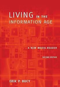 Living in the Information Age: A New Media Reader (with InfoTrac)-ExLibrary