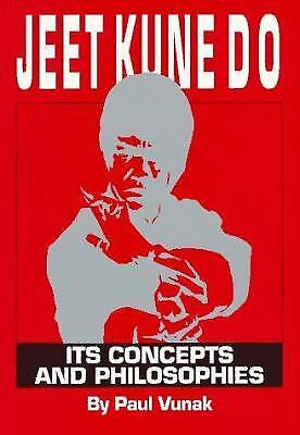 Jeet Kune Do - Its Concepts and Philosophies by Paul Vunak