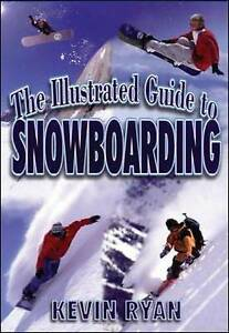 Very Good, llustrated Guide to Snowboarding, Ryan, Kevin, Book