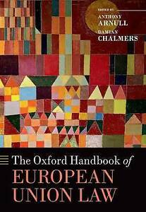 The Oxford Handbook of European Union Law by Anthony Arnull 9780199672646