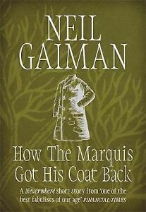 How the Marquis Got His Coat Back by Neil Gaiman (Paperback, 2015)