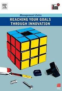 Reaching Your Goals Through Innovation (Management Extra)-ExLibrary