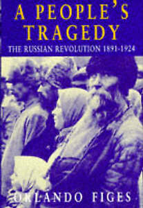 'A PEOPLE'S TRAGEDY: RUSSIAN REVOLUTION, 1891-1924'-ExLibrary