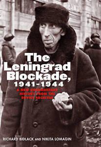 The Leningrad Blockade, 1941�1944 � A New Documentary History from the Soviet Ar